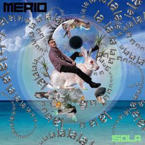 """""""Isola"""" (single) Merio"""