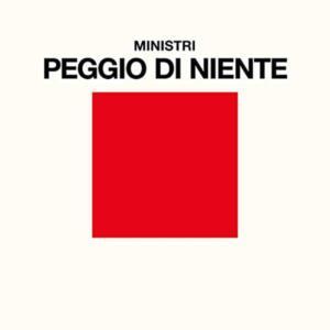 """""""Peggio di niente"""" (single)Ministri"""