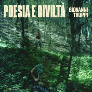 """""""Poesia E Civiltà"""" Giovanni Truppi"""