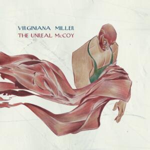 """The Unreal Mccoy""  Virginiana Miller"