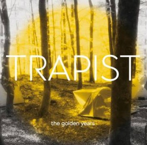 """""""The Golden Years"""" - Trapist"""