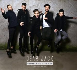 """""""Domani è un altro film (seconda parte)""""  - Dear Jack"""