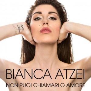 """""""Non Puoi Chiamarlo Amore"""" (Single Track)- Bianca Atzei"""