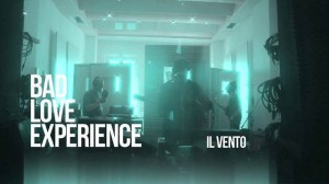 """Il Vento (Lucio Battisti Cover)"" - Bad Love Experience"