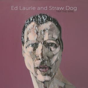 """Trip The Wire"" - Ed Laurie and The Straw Dog"