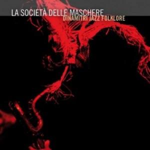 """""""La Società delle Maschere"""" - Dinamitri Jazz Folklore - 2012"""