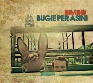 """""""Bugie per Asini"""" - Bimbo"""