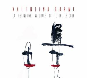 """""""La Estinzione Naturale di Tutte Le Cose""""- Valentina Dorme"""