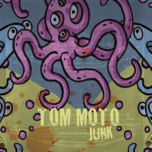 """Junk"" - Tom Moto"