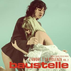 """L'amore e la Violenza Vol.2""Baustelle"